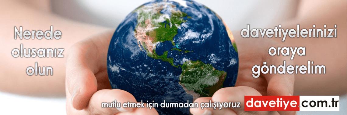 Tüm Dünyaya Davetiye Gönderiyoruz